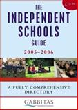 Independent Schools Guide 2005-2006, Gabbitas Educational Consultants, 0749443499