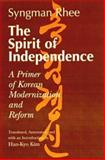 The Spirit of Independence, Syngman Rhee and Han-Kyo Kim, 0824823494