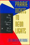 Prairie Nights to Neon Lights : The Story of Country Music in West Texas, Carr, Joe and Munde, Alan, 0896723496