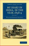My Diary in India, in the Year 1858-9, Russell, William Howard, 1108023495