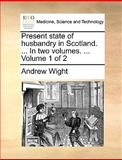 Present State of Husbandry in Scotland In, Andrew Wight, 1140843494
