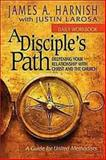 A Disciple's Path: Daily Workbook, James A. Harnish and Justin LaRosa, 1426743491