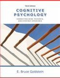 Cognitive Psychology : Connecting Mind, Research and Everyday Experience, Goldstein, E. Bruce, 0840033494