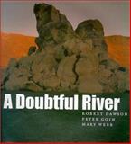 A Doubtful River, Robert Dawson and Peter Goin, 0874173493