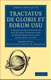 Tractatus de Globis et Eorum Usu : A Treatise Descriptive of the Globes Constructed by Emery Molyneux and Published In 1592, Hues, Robert, 110801349X