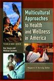 Multicultural Approaches to Health and Wellness in America, Regan A. R. Gurung, 1440803498