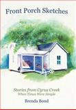 Front Porch Sketches, Brenda Bond, 1475933495