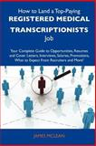 How to Land a Top-Paying Registered Medical Transcriptionists Job, James McLean, 1486133495