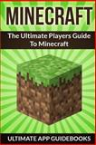 Minecraft (the Ultimate Players Guide to Minecraft), Ultimate Guidebooks, 1494363496