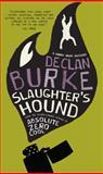 Slaughter's Hound, Declan Burke, 1907593497