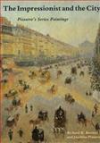 The Impressionist and the City : Pissarro's Series, Brettell, Richard R. and Pissarro, Joachim, 0300053509