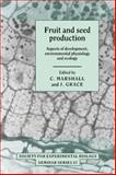 Fruit and Seed Production : Aspects of Development, Environmental Physiology and Ecology, , 0521373506