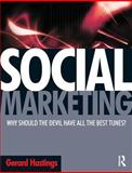Social Marketing : Why Should the Devil Have All the Best Tunes?, Hastings, Gerard, 0750683503