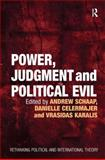 Power, Judgement and Political Evil : In Conversation with Hannah Arendt, Andrew Schaap, Danielle Celermajer, Vrasidas Karalis, 1409403505