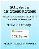 SQL Server 2012/2008 R2/2008. Diseño y Administración Básica de Bases de Datos con TRANSACT-SQL, Maria Marques, 1492883506