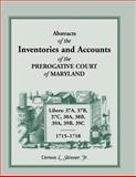 Abstracts of the Inventories and Accounts of the Prerogative Court of Maryland,, Vernon L. Skinner, 1585493503