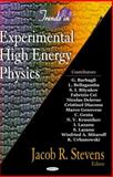 Trends in Experimental High Energy Physics, Stevens, Jacob R., 159454350X