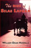 The Rise of Silas Lapham, Howells, William Dean, 1604503505