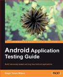 Android Application Testing Guide, Milano, Diego Torres, 1849513503