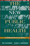 The New Public Health : An Introduction for the 21st Century, Tulchinsky, Theodore H. and Varavikova, Elena A., 0127033505