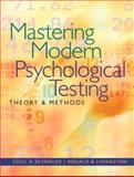 Mastering Modern Psychological Testing : Theory and Methods, Reynolds, Cecil R. and Livingston, Ronald B., 020548350X