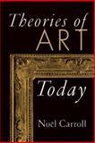 Theories of Art Today, Carroll, Noel and Danto, Arthur C., 0299163504