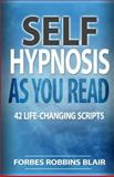 Self Hypnosis As You Read, Forbes Blair, 1493623508