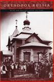 Orthodox Russia : Belief and Practice under the Tsars, , 0271023503