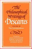 The Philosophical Writings of Descartes : The Correspondence, Descartes, Rene and Cottingham, John E., 0521423503