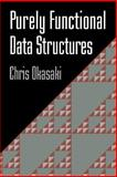 Purely Functional Data Structures, Okasaki, Chris, 0521663504