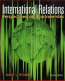 International Relations : Perspectives and Controversies, Shimko, Keith L., 0618783504