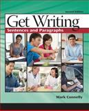 Get Writing : Sentences and Paragraphs, Connelly, Mark, 1413033504