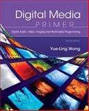 Digital Media Primer, Wong, Yue-Ling, 0132893509