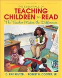 The Essentials of Teaching Children to Read : The Teacher Makes the Difference, Reutzel, D. Ray and Cooter, Robert D., 0132963507
