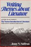 Writing Themes about Literature : A Guide to Accompany the Norton Introduction to Literature, Jenny N. Sullivan, 0393953505