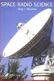 Space Radio Science, Yakovlev, O. I. and Golovchenko, Olga, 0415273501