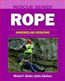Rescue Series : Rope: Awareness and Operations, Reimer, Michael T., 0763763500