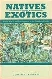 Natives and Exotics : World War II and Environment in the Southern Pacific, Bennett, J., 0824833503