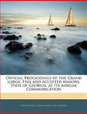Official Proceedings of the Grand Lodge, Free and Accepted Masons, State of Georgia, at Its Annual Communication, , 1145423507