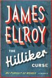 The Hilliker Curse, James Ellroy, 0307593509