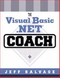 The Visual Basic. NET Coach, Salvage, Jeff, 0321113500