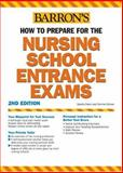 How to Prepare for the Nursing School Entrance Exams, Corinne Grimes and Sandra Swick, 0764123505