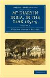 My Diary in India, in the Year 1858-9, Russell, William Howard, 1108023509