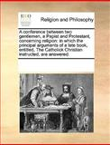 A Conference Between Two Gentlemen, a Papist and Protestant, Concerning Religion, See Notes Multiple Contributors, 1170303501