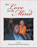Got Love on My Mind, Maureen Michelle Waters-Graham, 1483623505