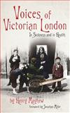 Voices of Victorian London, Henry Mayhew, 184391350X