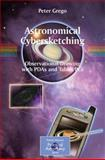 Astronomical Cybersketching : Observational Drawing with PDAs and Tablet PCs, Grego, Peter, 0387853502