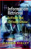 Information Retrieval : SciFinder and Scifinder Scholar, Ridley, Damon D., 0470843500