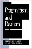 Pragmatism and Realism, Frederick L. Will and Kenneth R. Westphal, 0847683508