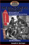 The Black Devil Brigade : The True Story of the First Special Service Force in World War II, an Oral History, Springer, Joseph A., 0935553509